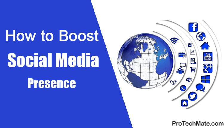 How To Boost Your Social Media Presence