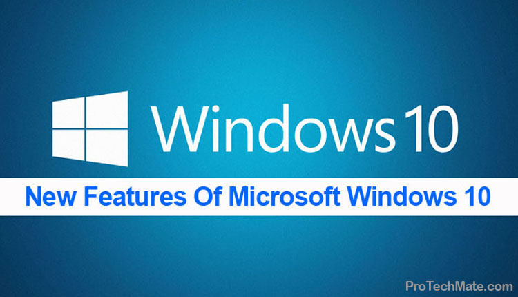 7 New Features Of Microsoft Windows 10