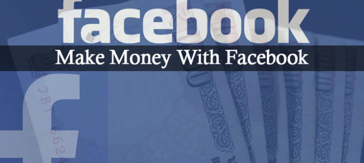 How to make money with Facebook