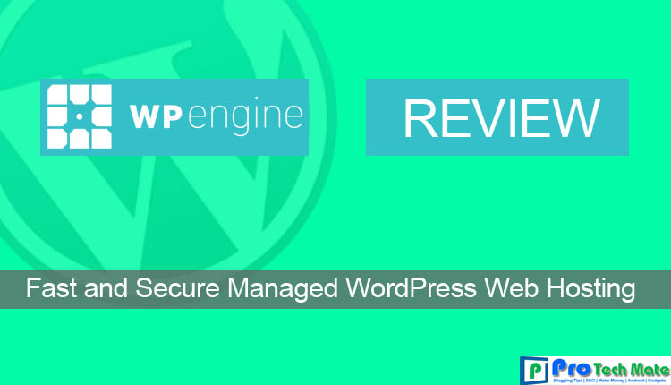 WPEngine Review : Fast and Secure Managed WordPress Web Hosting