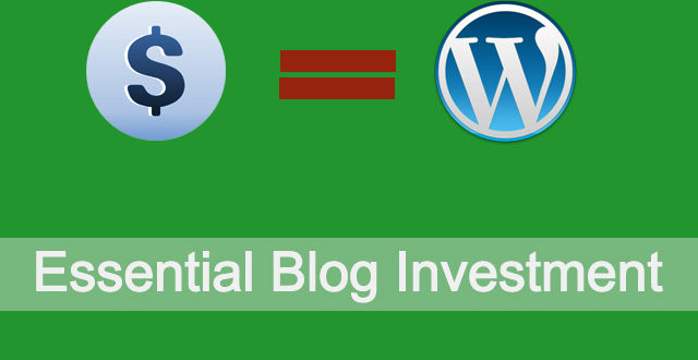 Essential Blog Investment for Every Blogger