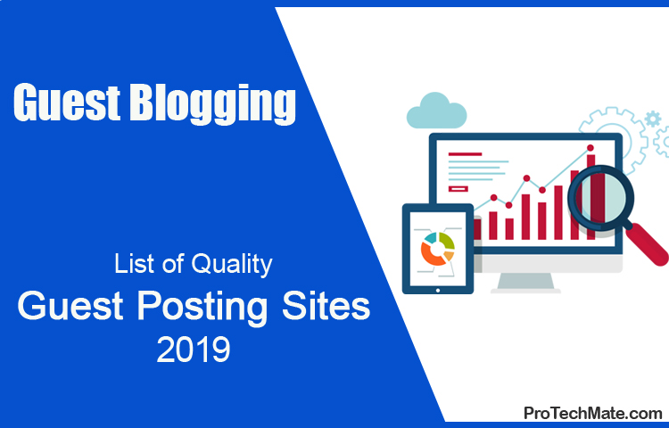 List of Quality Guest Posting Sites and Guest Blogging Guide in 2019