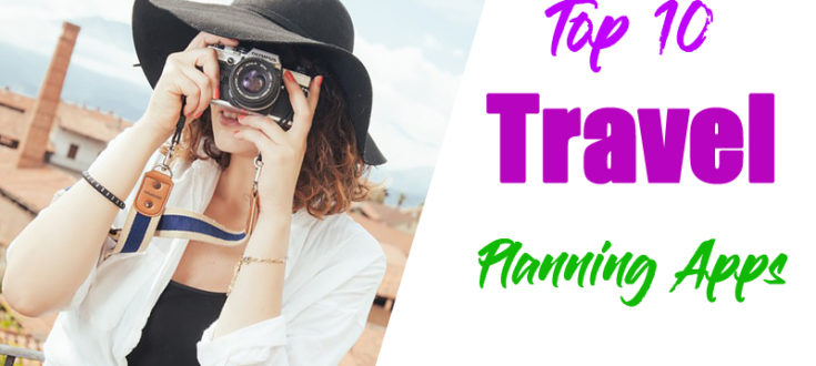 Top 10 Travel Planning Apps for Your Next Trip